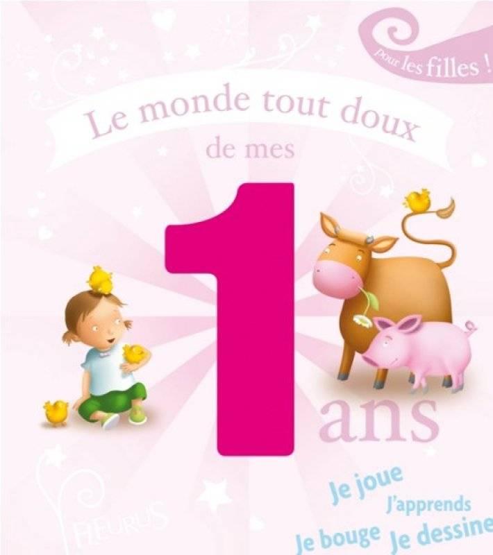 Fleurus Livre Le Monde Tout Doux De Mes 1 An Fille