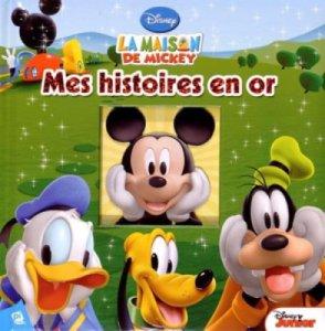 Livre La Maison de Mickey - Mes Histoires en Or