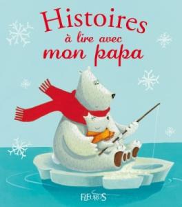 Livre Histoire à Lire avec mon Papa