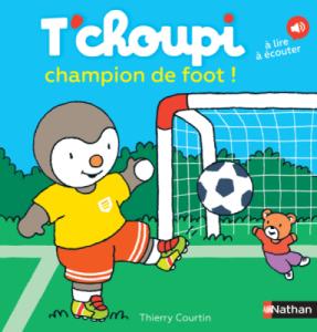 Livre Tchoupi champion de foot