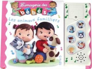 Livre Sonore Les Animaux Familiers - Imagerie des Bébés