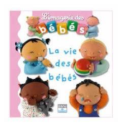 Livre La Vie des Bébés - Imagerie des Bébés