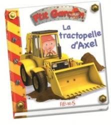 Livre Le Tractopelle d'Axel - Petit Garçon