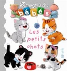 Livre Les Petits Chats - Imagerie des Bébés