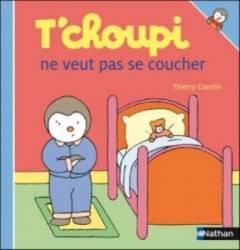 Livre Tchoupi ne veut pas se coucher
